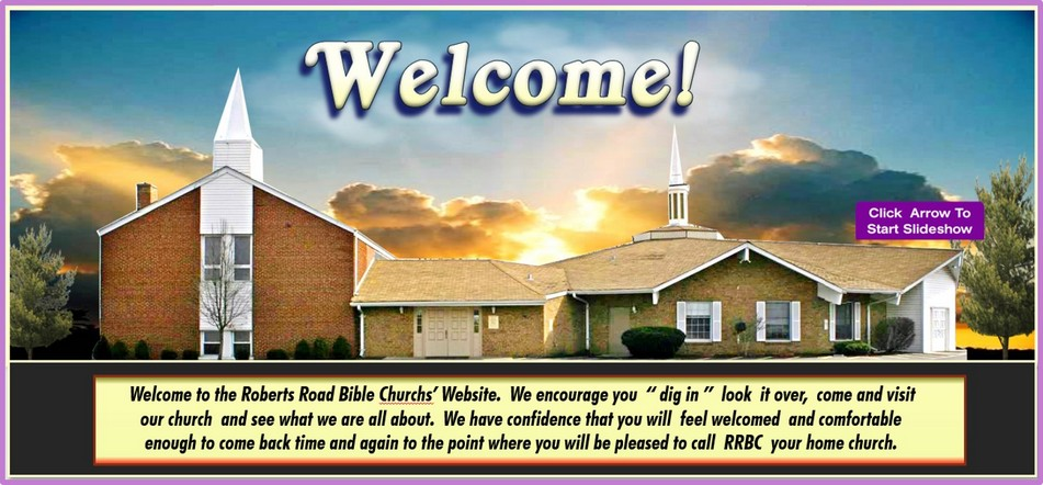 ROBERTS ROAD BIBLE CHURCH