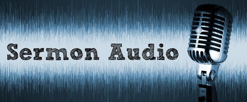 Audio of Recent Sermons