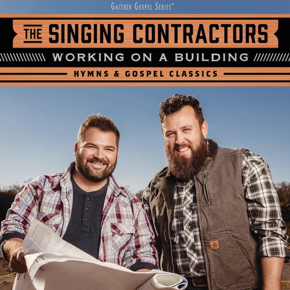 The Singing Contractors - A pair of contractors singing to encourage